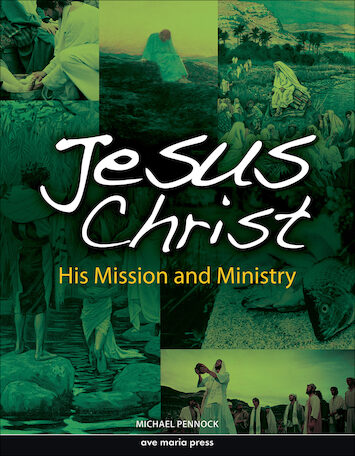 Ave Maria Press Framework Series: Jesus Christ: His Mission and Ministry, Student Text