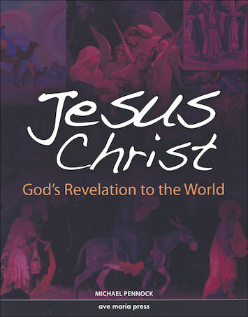 Ave Maria Press Framework Series: Jesus Christ: God's Revelation to the World, Student Text