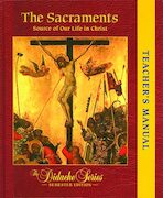The Didache Semester Series: The Sacraments, Teacher Manual