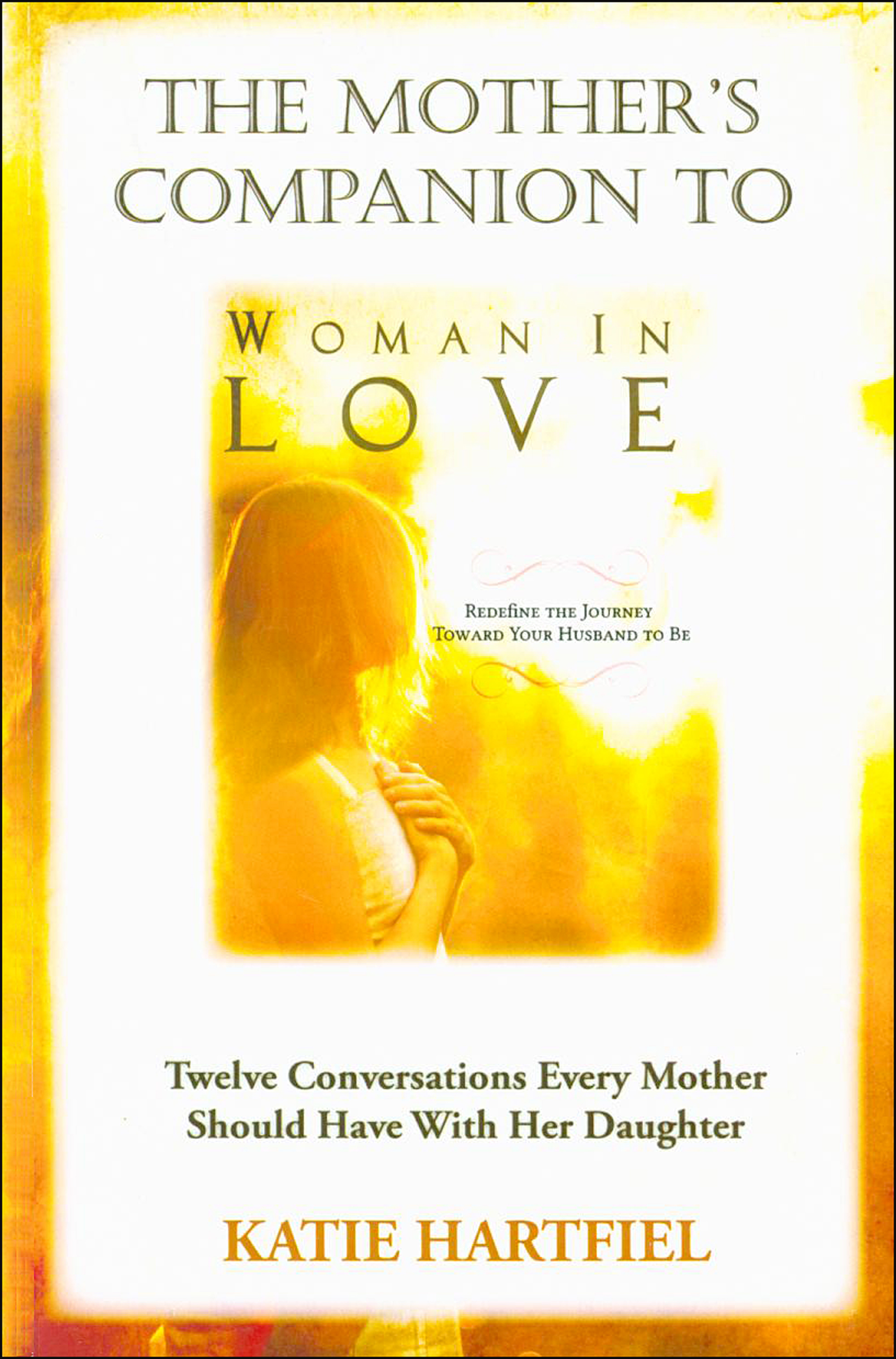 Woman in Love: The Mother's Companion to Woman in Love