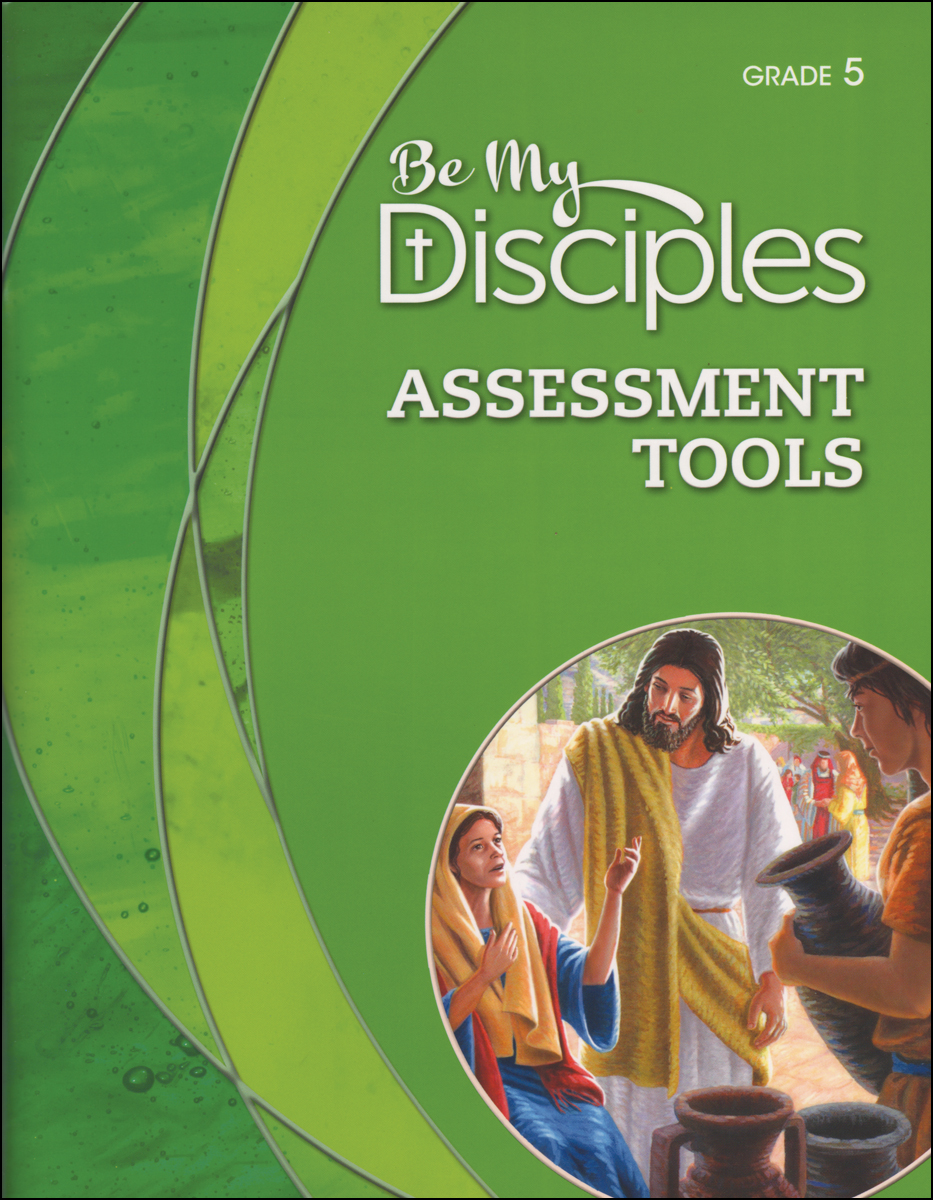 Be My Disciples, 1-6: Grade 5, Assessment Tools