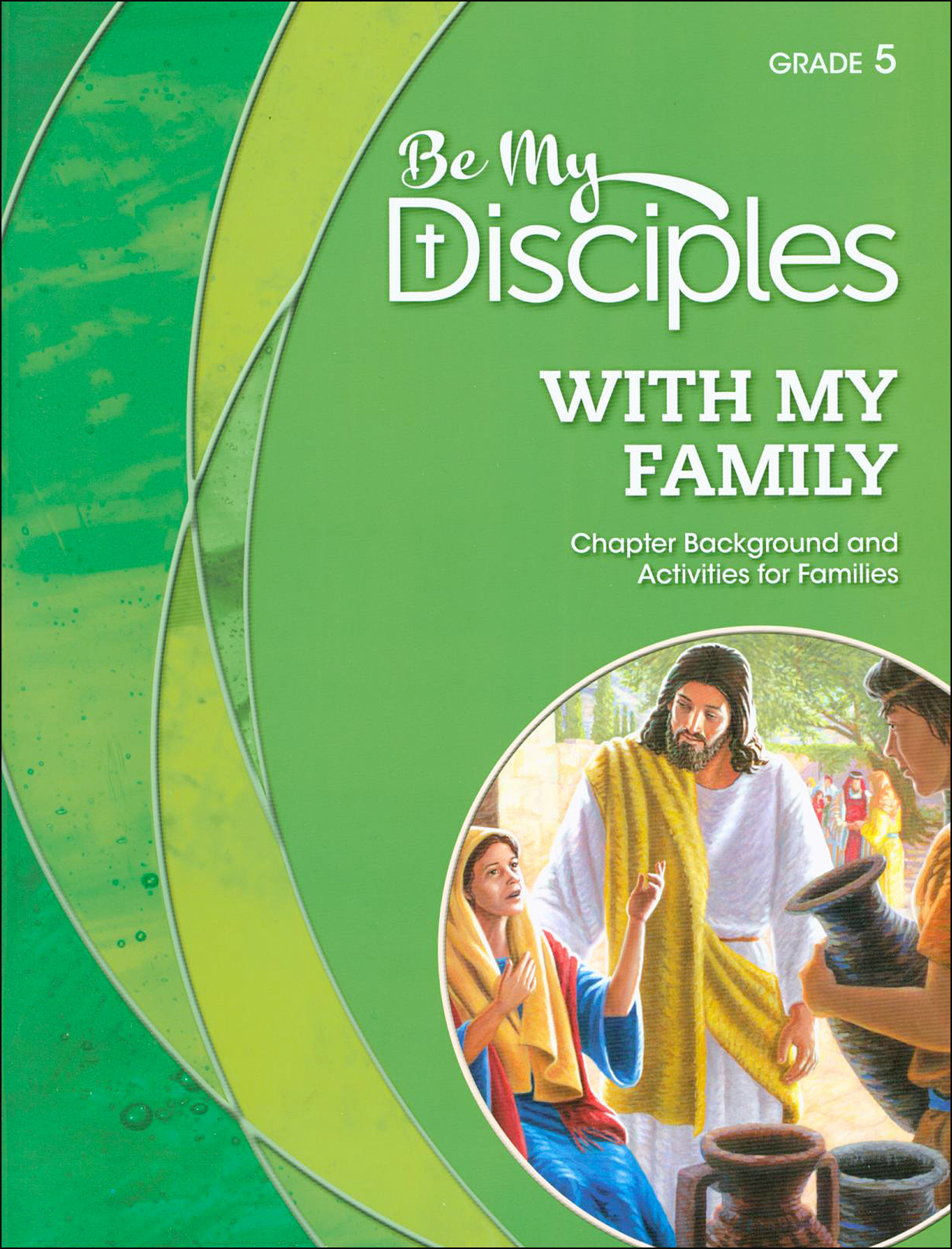 Be My Disciples, 1-6: With My Family, Grade 5, Family Book