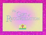 Gifts for a Lifetime: The Gift of Reconciliation: Student Book