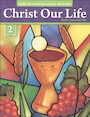 LOYO-42212: Christ Our Life: New Evangelization Edition, 1-8: God Cares for Us, Grade 2, Student Book