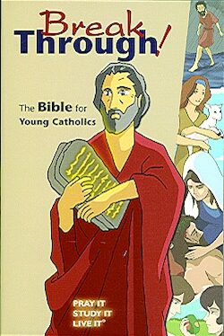 GNT: Breakthrough! The Bible for Young Catholics, 1st Edition, medium-size softcover