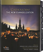 Catholicism: The New Evangelization: Leader Guide