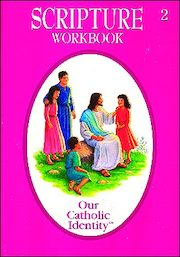 Our Catholic Identity Scripture Workbook Series: Grade 2, Student Workbook