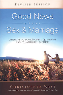 God's Plan for a Joy-Filled Marriage: Good News about Sex and Marriage
