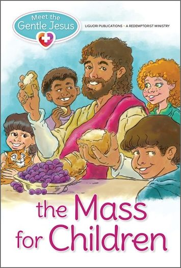 Meet the Gentle Jesus: First Communion: The Mass For Children