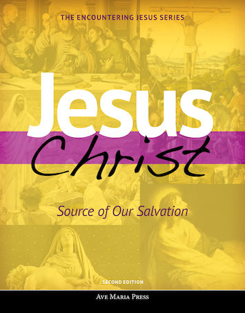 Encountering Jesus Series: Jesus Christ Source of Our Salvation, Student Text