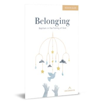 Belonging: Baptism in the Family of God, Revised: Session Guide