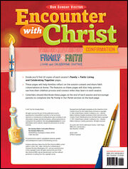 Encounter with Christ: Confirmation Restored Order: Family & Faith Sessions 1-4