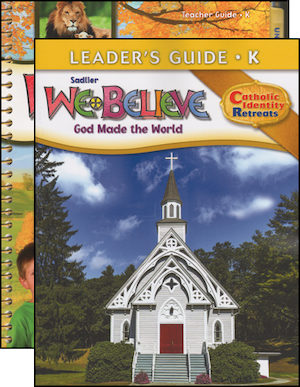 We Believe Catholic Identity Edition, K-6: Kindergarten, Teacher Manual with Leader Guide, School Edition