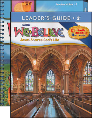 We Believe Catholic Identity Edition, K-6: Grade 2, Teacher Manual with Leader Guide, School Edition