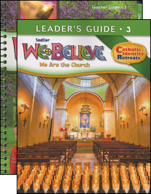 We Believe Catholic Identity Edition, K-6: Grade 3, Teacher Manual with Leader Guide, School Edition