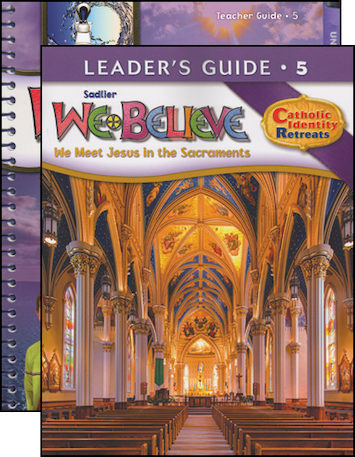 We Believe Catholic Identity Edition, K-6: Grade 5, Teacher Manual with Leader Guide, School Edition