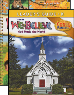 We Believe Catholic Identity, K-6: Kindergarten, Catechist Guide with Leader Guide, Parish Edition