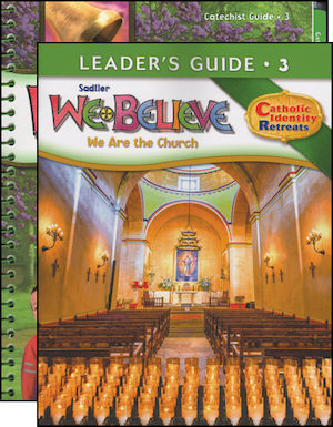 We Believe Catholic Identity, K-6: Grade 3, Catechist Guide with Leader Guide, Parish Edition