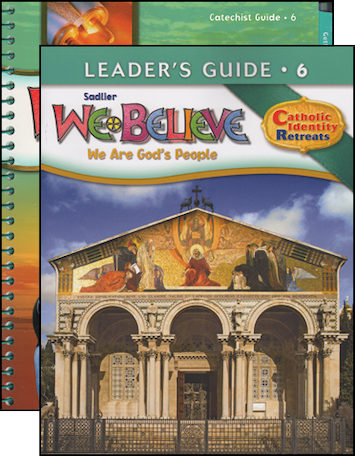 We Believe Catholic Identity, K-6: Grade 6, Catechist Guide with Leader Guide, Parish Edition