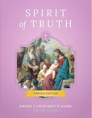 Spirit of Truth, K-8: Our Life in Jesus, Grade 2, Student Book, Parish Edition