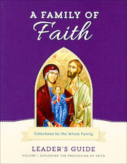 A Family of Faith: Volume 1: The Profession of Faith, Leader Guide