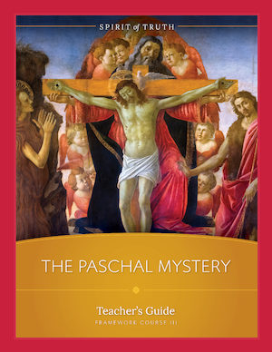 Spirit of Truth High School: The Paschal Mystery, Teacher Manual