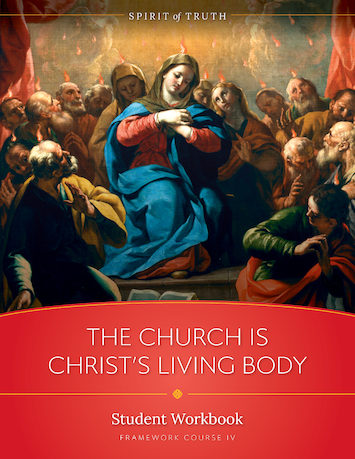 Spirit of Truth High School: The Church Is Christ's Living Body, Student Workbook