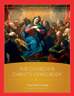 Spirit of Truth High School: The Church Is Christ's Living Body, Teacher Manual