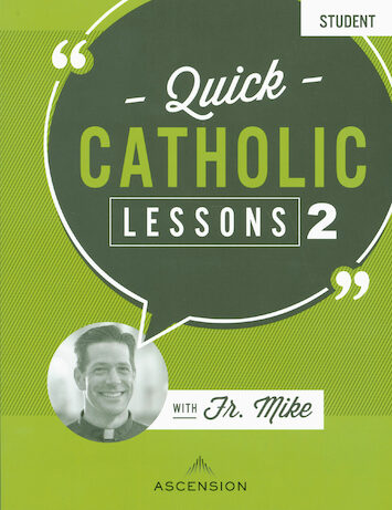 Quick Catholic Lessons with Fr. Mike: Volume 2, Student Workbook
