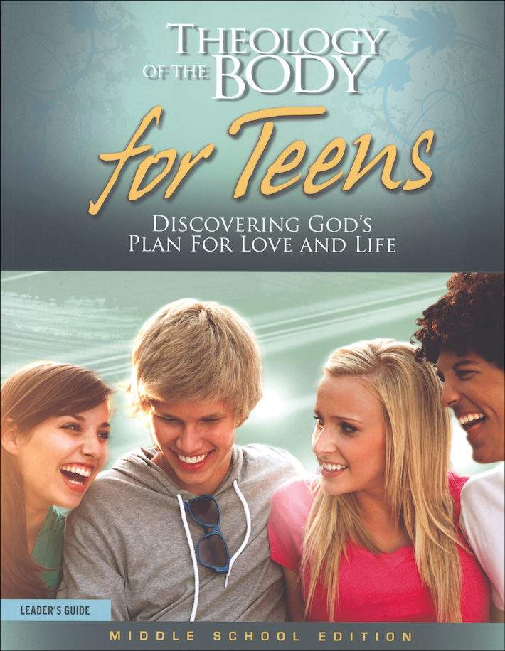 Theology of the Body for Teens, Middle School: Leader Guide