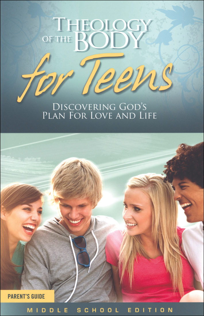 Theology of the Body for Teens, Middle School: Parent Guide