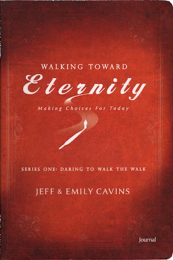 Walking Toward Eternity: Series 1: Daring to Walk the Walk, Participant Journal