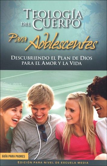 Theology of the Body for Teens, Middle School: Spanish, Parent Guide