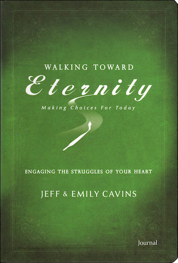 Walking Toward Eternity: Series 2: Engaging the Struggles of Your Heart, Participant Journal