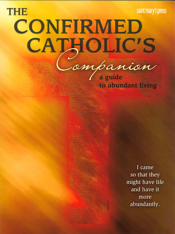 The Confirmed Catholic's Companion