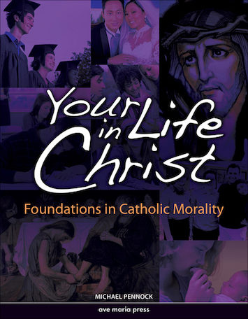 Ave Maria Press Framework Series: Your Life in Christ, Student Text