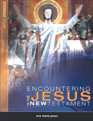 Encountering Jesus in the New Testament, Student Text