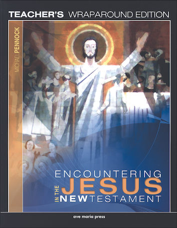 Encountering Jesus in the New Testament, Teacher Manual