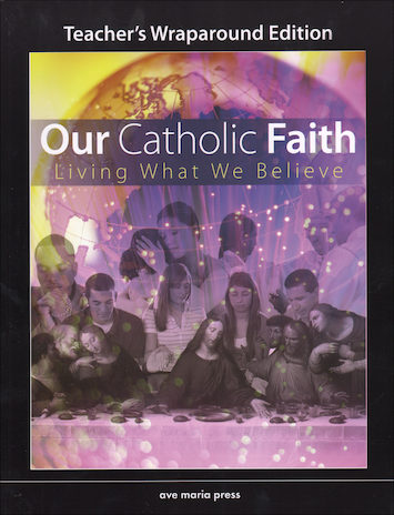 Our Catholic Faith, Teacher Manual