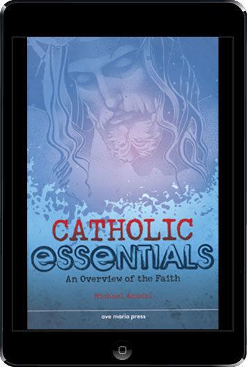 Catholic Essentials: Catholic Essentials, ebook (1 Year Access), Student  Book