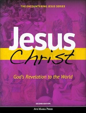 Encountering Jesus Series: Jesus Christ God's Revelation to the World, Student Text