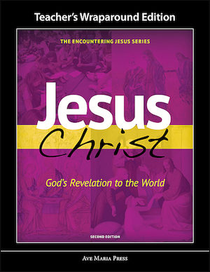 Encountering Jesus Series: Jesus Christ God's Revelation to the World, Teacher Manual