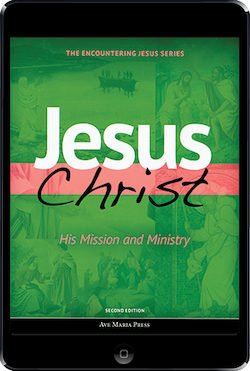 Jesus Christ: His Mission and Ministry 2nd Ed., ebook (1 year access), Student Text