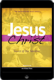 Encountering Jesus Series: Jesus Christ: Source Of Our Salvation 2nd Ed., ebook (1 Year Access), Student Text