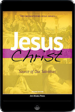 Jesus Christ: Source Of Our Salvation 2nd Ed., ebook (1 Year Access), Student Text