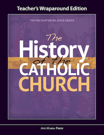 Encountering Jesus Series: The History Of The Catholic Church, Teacher Manual