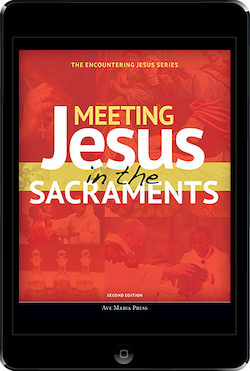 Meeting Jesus in the Sacraments 2nd Edition ebook (1 Year Access), Student Text