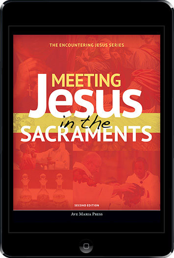 Encountering Jesus Series: Meeting Jesus in the Sacraments 2nd Edition ebook (1 Year Access), Student Text