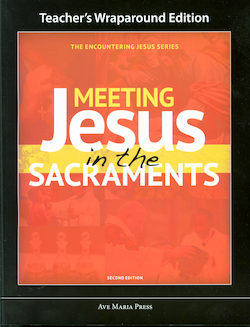 Meeting Jesus In The Sacraments, Teacher Manual