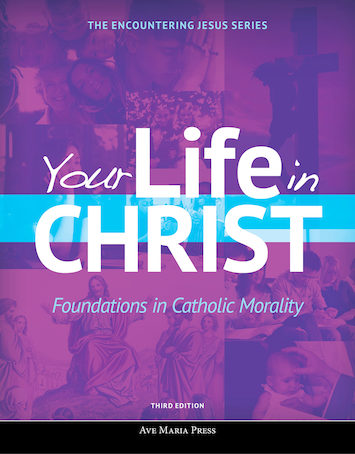 Encountering Jesus Series: Your Life In Christ, 3rd Edition, Student Text